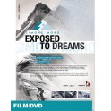 EXPOSED TO THE DREAMS